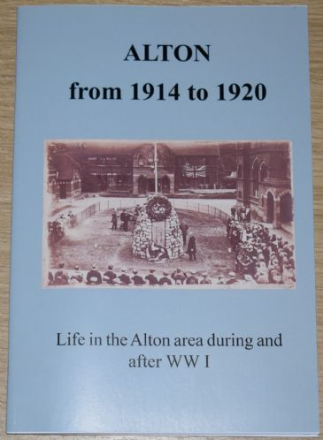 Alton from 1914 to 1920, subtitled 'Life in the Alton area during and after WW1'
